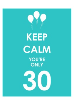 ob_5df12e_keep-calm-you-re-only-30-blue-jpg